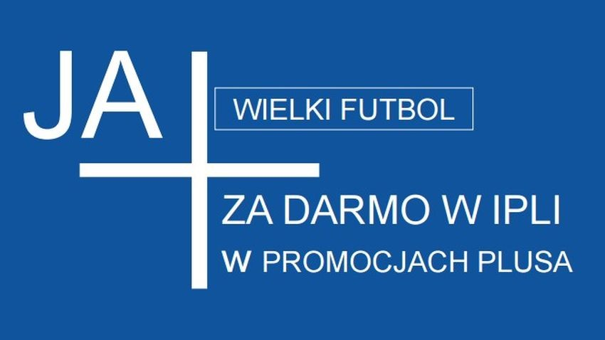 Piłkarskie święto w Plusie - nowe promocje i darmowy dostęp do 51 meczy Euro 2016