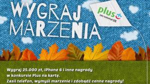 """Promocja Plus: """"Wygraj Marzenia"""" w konkursie dla klientów ofert na kartę"""