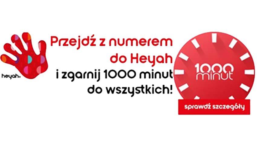 Promocja Heyah: 1000 minut za przeniesienie numeru do Heyah