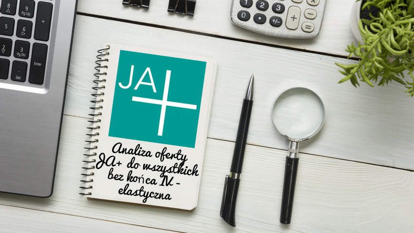 Photo of JA+ do wszystkich bez końca VII – Smartfon na RATY Z OPŁATĄ POCZĄTKOWĄ+ (elastyczna)
