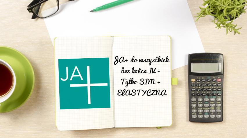 Photo of Analiza Ja+ do wszystkich bez końca VII – Tylko SIM+ (elastyczna)