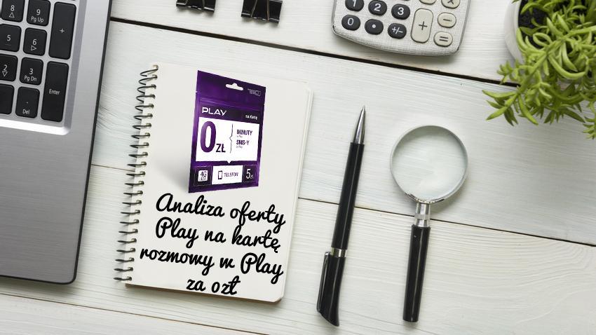 Photo of Analiza oferty Play na Kartę – rozmowy w Play za 0 zł